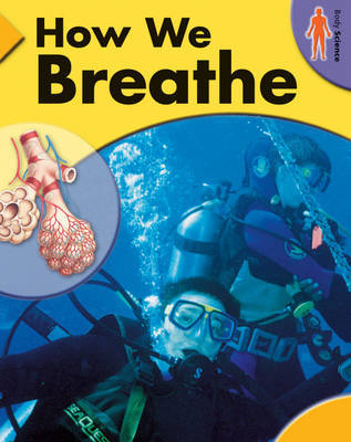 Body Science: How We Breathe by Richard Walker