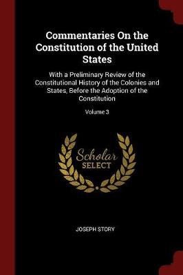 Commentaries on the Constitution of the United States by Joseph Story