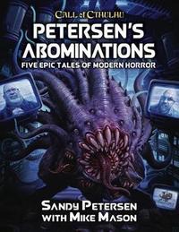 Petersen's Abominations by Sandy Petersen