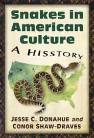Snakes in American Culture by Jesse C. Donahue