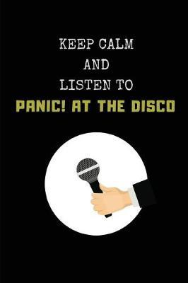 Keep Calm and Listen to Panic! at the Disco by Studygo Official