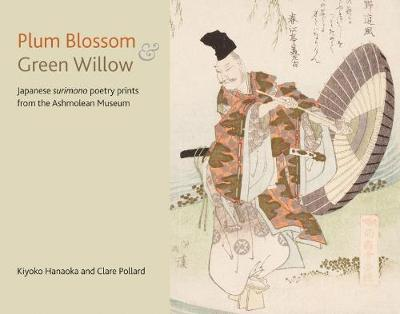 Plum Blossom and Green Willow by Clare Pollard image