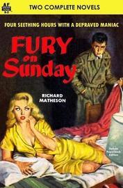 Fury on Sunday & the Agony Column by Richard Matheson