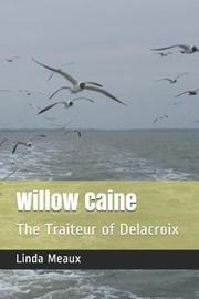 Willow Caine by Linda A Meaux