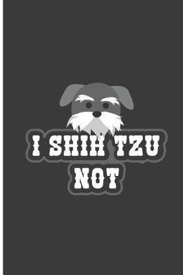 I Shih Tzu Not by Caitlyn Hawkins