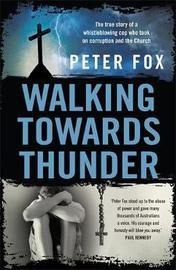 Walking Towards Thunder by Peter Fox