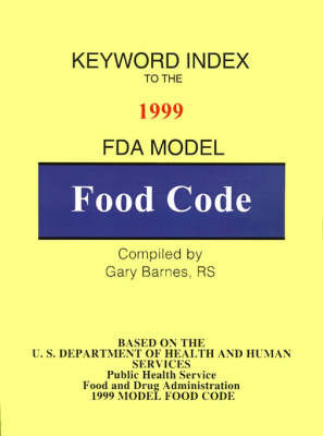 Keyword Index: 1999 FDA Model Food Code by Gary Barnes, RS image