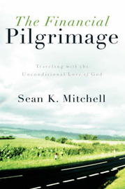 The Financial Pilgrimage by Sean, K Mitchell image
