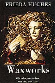 Waxworks by Frieda Hughes image
