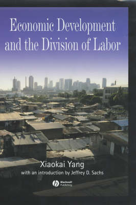 Economic Development and the Division of Labor by Xiaokai Yang