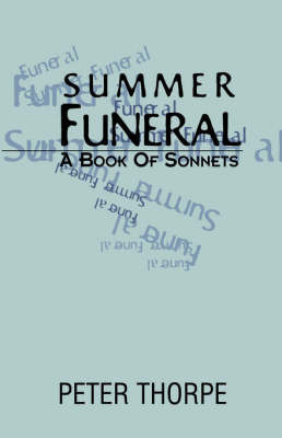 Summer Funeral by Peter Thorpe (Peter Thorpe Consulting, Kenilworth, UK)