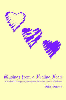 Musings from a Healing Heart by Betty Bennett