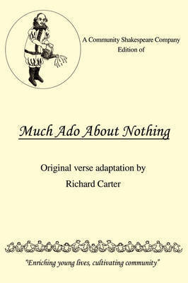 A Community Shakespeare Company Edition of Much ADO about Nothing by Richard Carter (Lancaster University)
