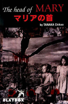 The Head of Mary: A Nagasaki Fantasia by Chikio Tanaka