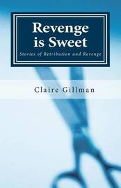 Revenge is Sweet by Claire Gillman