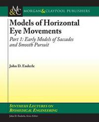 Models of Horizontal Eye Movements, Part I by John Enderle image