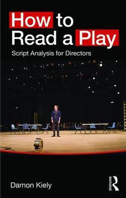 How to Read a Play by Damon Kiely