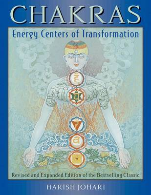 Chakras - Energy Centers of Transformation by Harish Johari