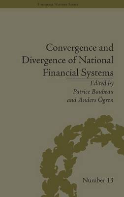 Convergence and Divergence of National Financial Systems by Anders Ogren image