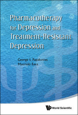Pharmacotherapy For Depression And Treatment-resistant Depression by George I. Papakostas image