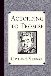 According to Promise by Charles H Spurgeon