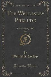 The Wellesley Prelude, Vol. 2 by Wellesley College