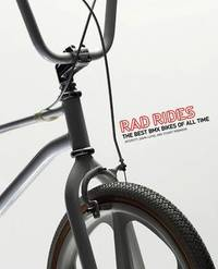 Rad Rides: The Best BMX Bikes of All Time by Intercity