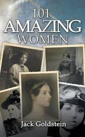 101 Amazing Women by Jack Goldstein