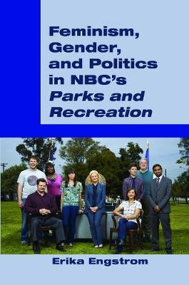 "Feminism, Gender, and Politics in NBC's ""Parks and Recreation"" by Erika Engstrom image"