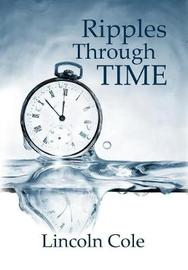 Ripples Through Time by Lincoln Cole
