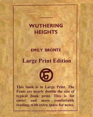 Wuthering Heights Emily Bronte - Large Print Edition by Emily Bronte