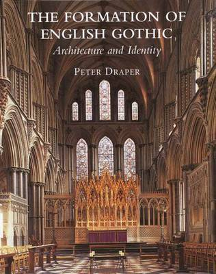 The Formation of English Gothic by Peter Draper image
