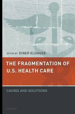 The Fragmentation of U.S. Health Care by Einer Elhauge image