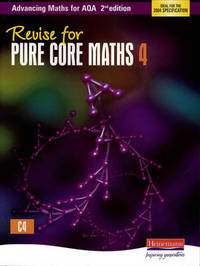 Revise for Advancing Maths for AQA 2nd edition Pure Core Maths 4 image