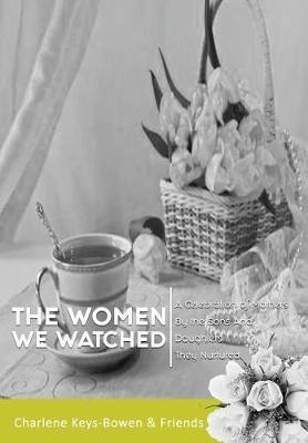 The Women We Watched by Charlene Keys-Bowen image