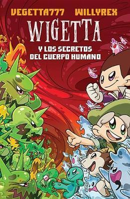 Wigetta y Los Secretos del Cuerpo Humano by Vegetta777 Vegetta777
