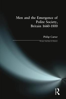 Men and the Emergence of Polite Society, Britain 1660-1800 by Philip Carter image