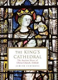 The King's Cathedral by Judith Curthoys