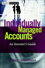 The Individually Managed Accounts: An Investor's Guide by Robert B. Jorgensen image