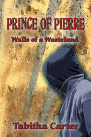 Prince of Pierre: Walls of a Wasteland by Tabitha Carter image