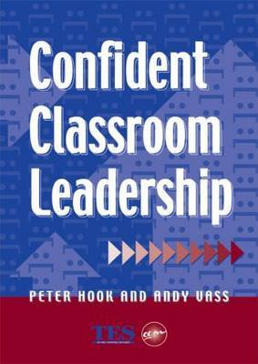 Confident Classroom Leadership by Peter Hook image