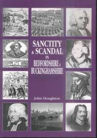 Sanctity and Scandal in Bedfordshire and Buckinghamshire by John Houghton image
