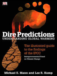 Dire Predictions: Understanding Global Warming by Michael E Mann image