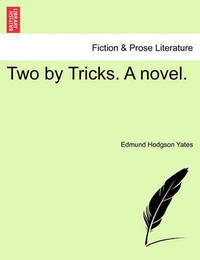Two by Tricks. a Novel. by Edmund Hodgson Yates