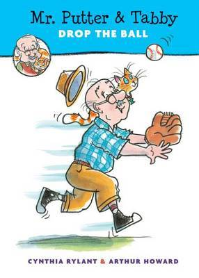 Mr. Putter & Tabby Drop the Ball by Cynthia Rylant