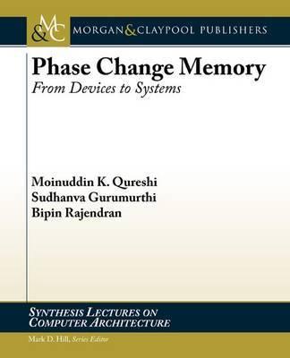 Phase Change Memory by Moinuddin K Qureshi