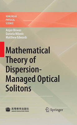 Mathematical Theory of Dispersion-Managed Optical Solitons by Anjan Biswas image