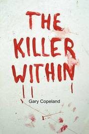 The Killer Within by Gary Copeland