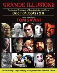 Grande Illusions: Books I & II by Tom Savini