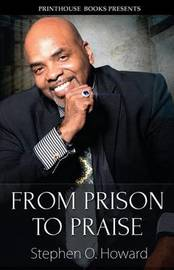 From Prison to Praise by Stephen O Howard image